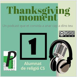 Thanksguiving moment 1 (Intro - L'agraïment)