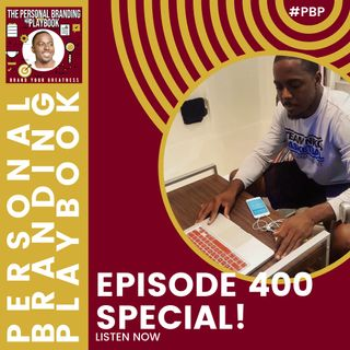 Episode 400 - The Personal Branding Playbook