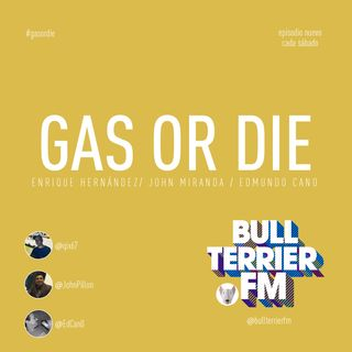 Gas or Die! Episodio #09