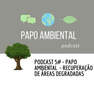 Podcast #5 - Recuperação de áreas degradadas