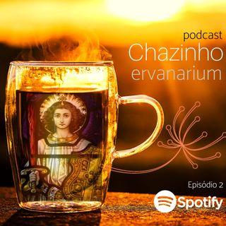 Chazinho Ervanarium - Episódio 2 - Salve São Miguel