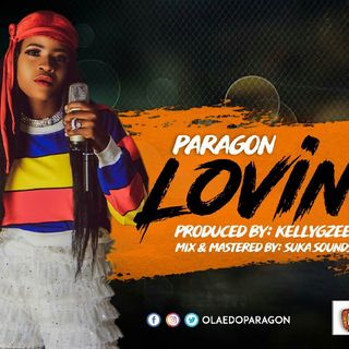 Love By Paragon ||ArtistBio360