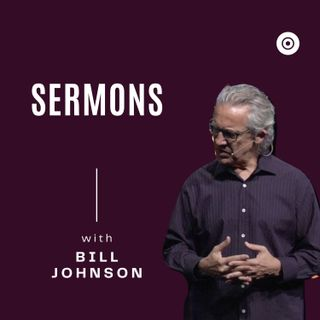 BILL JOHNSON - GOVERNING AUTHORITIES - BETHEL CHURCH SERMON