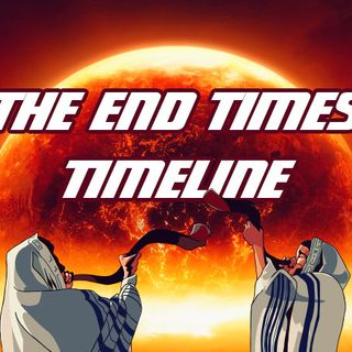 The Complete End Times Timeline: PT 1