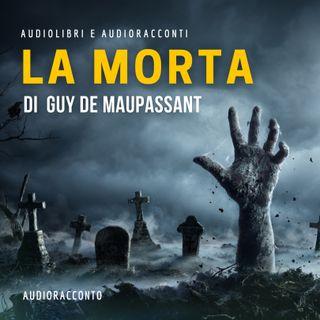 La morta di Guy de Maupassant - Audiolibri e Audioracconti