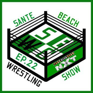 SBWS - Episodio 22 - NXT Takeover XXV is Undisputed