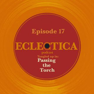 Episode 17: Tangled up in Passing the Torch