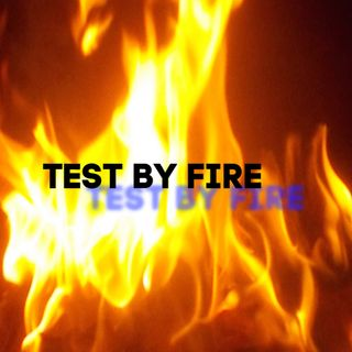 test by fire