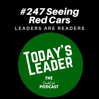 #247 Leaders are Readers - Seeing Red Cars