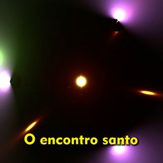 Reflexão 066 - O encontro santo