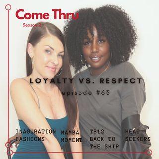 Respect Vs Loyalty #63