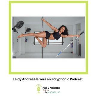 Episodio #9 Polyphonic Podcast. Invitada: Leidy Andrea Herrera
