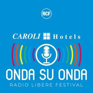 Onda su Onda Radio Libere Festival by Caroli Hotels Gallipoli 8-12 Gennaio 2020