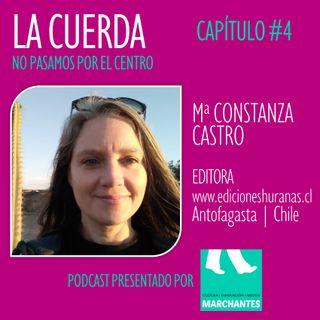 Ma CONSTANZA CASTRO | Editora | edicioneshuranas.cl | Antofagasta | Chile | Capítulo #4