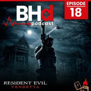 Episode #18: Resident Evil Vendetta (Countdown to Infinite Darkness)