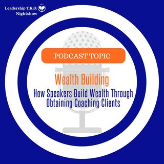 How Speakers Can Obtain Coaching Clients to Build Wealth | Lakeisha McKnight | Wealthy Wednesday