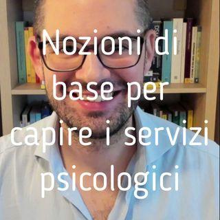 Nozioni di base per capire i servizi psicologici - Valerio Celletti