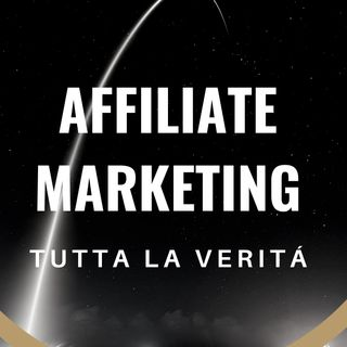 Affiliate Marketing - Tutta la verità