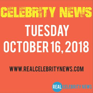 Celebrity News for Tuesday October 16th, 2018 | Celebrity Breaking News