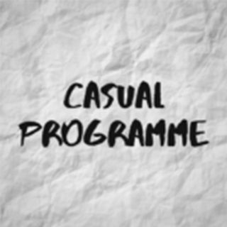 Casual Programme