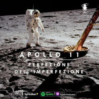 Apollo 11 - Perfezione dell'imperfezione
