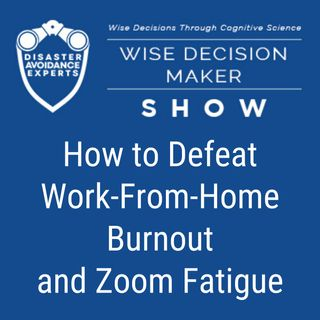 #41: How to Defeat Work-From-Home Burnout and Zoom Fatigue