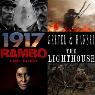 Week 163: (Gretel & Hansel (2020), The Lighthouse (2019), 1917 (2019), Rambo: Last Blood (2019))