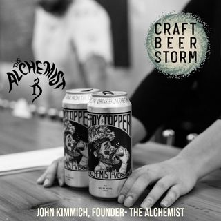 Episode # 92 – Throwback Monday - Heady Topper, The Alchemist Brewery and Co-Founder John Kimmich