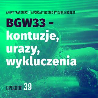 BGW33 - Kontuzje, urazy, wykluczenia