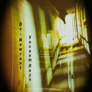 Dr.Newrant - Vacuum Days