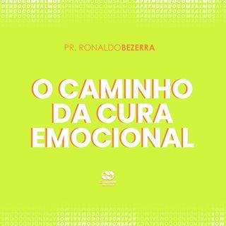 O CAMINHO DA CURA EMOCIONAL // pr. Ronaldo Bezerra