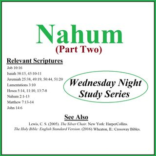Wednesday Night Study Series - Nahum Part 2 - Narrow Way, True Lion, Chronicles of Narnia