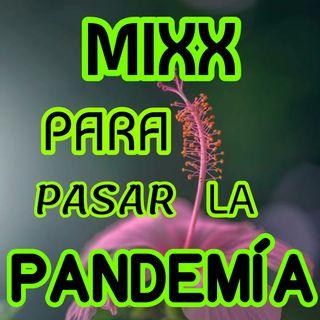 MIXX PARA PASAR LA PANDEMÍA [Reguetonera, bad bunny  con nicky, canción con yandel,emmanuel,las que no hivan a salir etc]