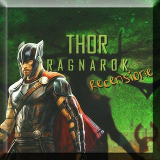 Recensione Thor Ragnarok SENZA SPOILER