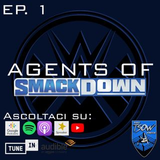 SmackDown o PreShow di Wrestlemania 37? - Agents of SmackDown Ep.1