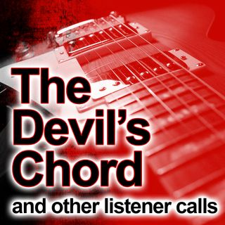 The Devil's Chord (and other listener calls)