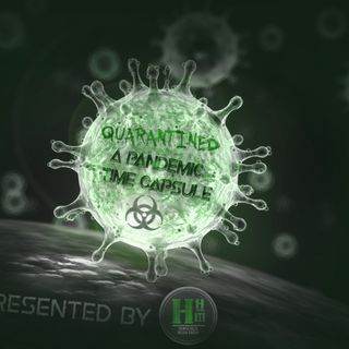 QUARANTINED: A Pandemic Time Capsule