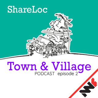 Town & Village - ShareLoc episode 2