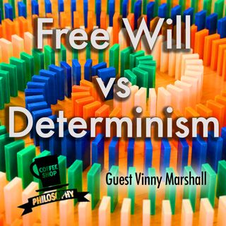 Coffee Shop Philosophy - Episode 30 - Free Will vs. Determinism