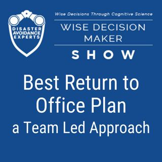 #49: Best Return to Office Plan: A Team-Led Approach