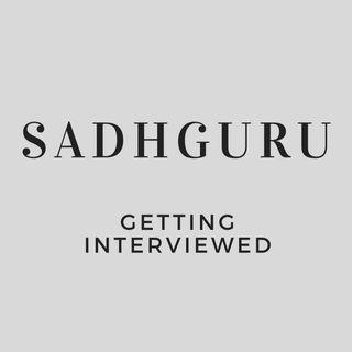 Sadhguru Getting Interviewed