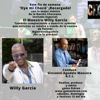 Oye mi Chocó Abril 24 de 2021 El Maestro Willy García Invitado Especial