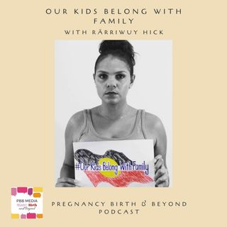 Our Kids Belong With Family with Rärriwuy Hick