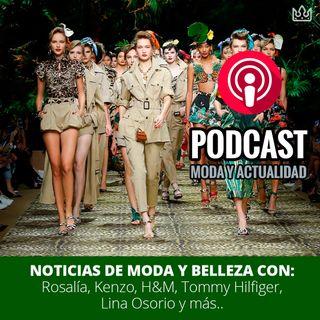 Noticias de Moda y Belleza: Rosalía, Kenzo, H&M, Tommy Hilfiger, Lina Osorio y más..