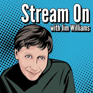 Stream On with Jim Williams - guest from PBS  Ira Rubenstein