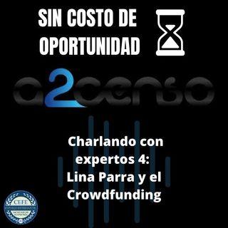 Charlando con Expertos 4: Lina Parra y el Crowdfunding