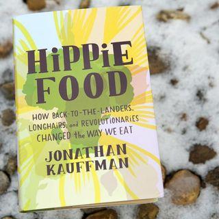 Jonathan Kauffman Hippie Food