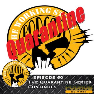 Episode 60: The Quarantine Series Continues