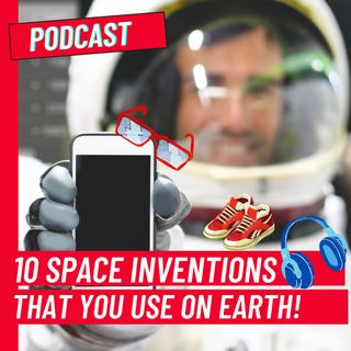 10 space inventions that you use on Earth!