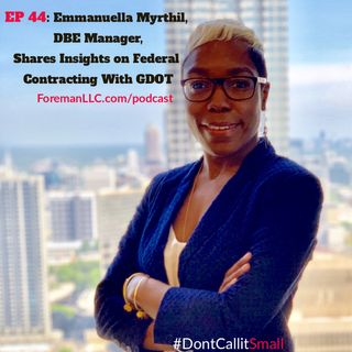 Ep 44: Emmanuella Myrthil, DBE Manager, Sharing Insights on Federal Contracting With GDOT